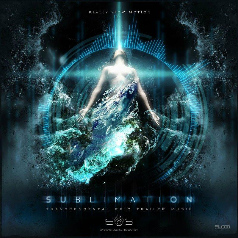 sublimation End of silence really slow motion trailer music